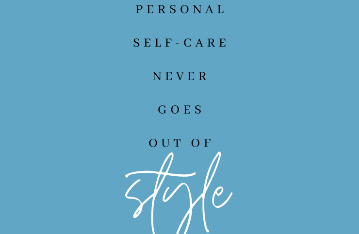 Self-care Never Goes Out of Style
